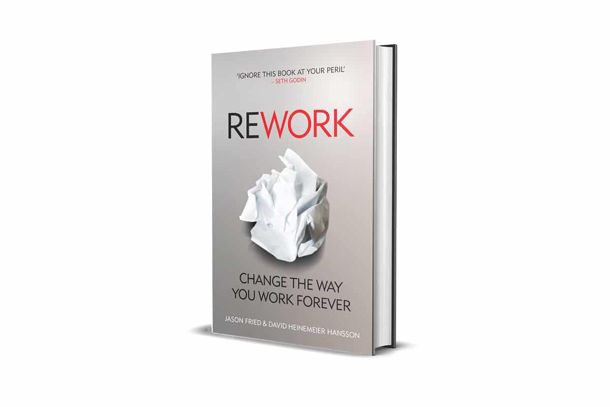 <strong>ReWork: Change the Way You Work Forever</strong> Book Cover