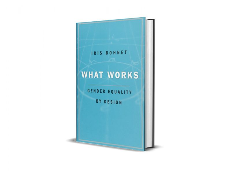 Book Review: What Works: Gender Equality By Design by Iris Bohnet