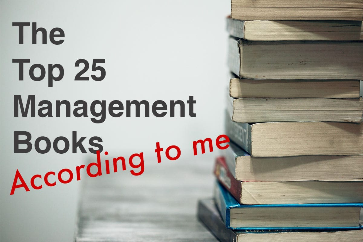 The Top 25 Management Books according to me
