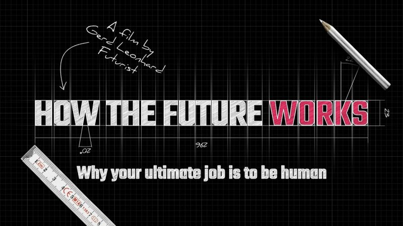 How the Future Works, a film by Gerd Leonhard 18