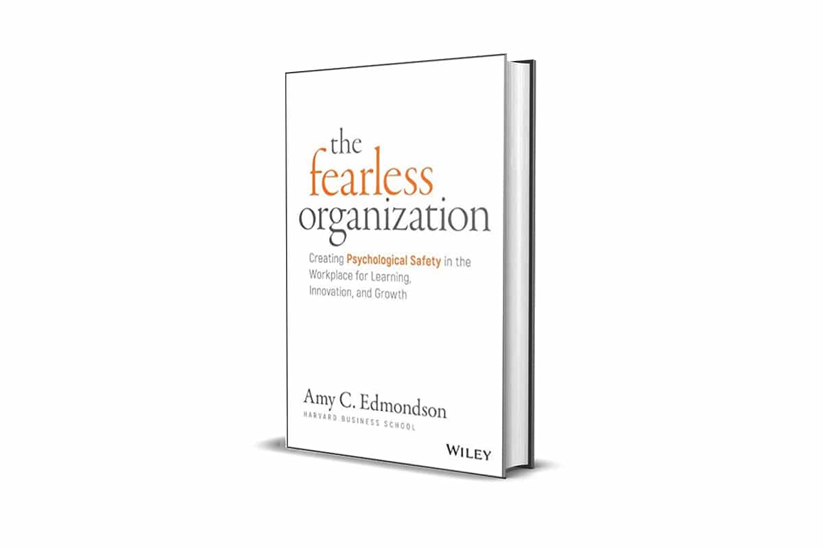 Book Review: The Fearless Organization by Amy C. Edmondson
