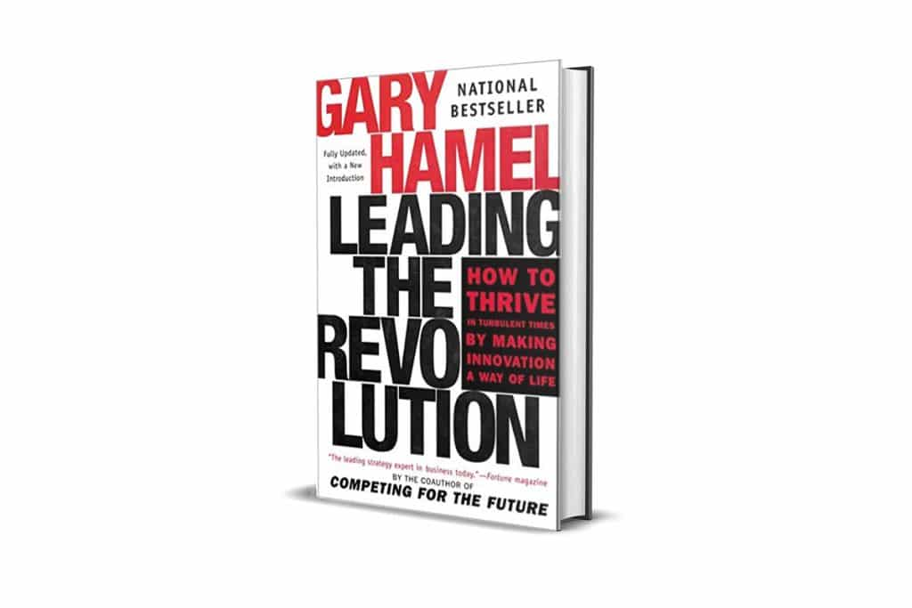 Gary Hamel: Leading the Revolution