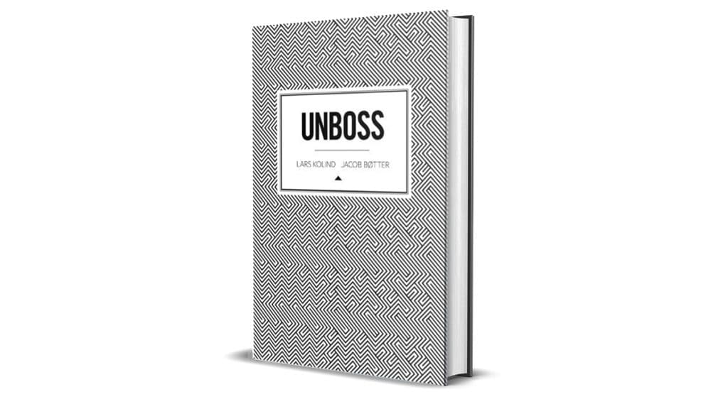 Book Review: Unboss by Lars Koling and Jacob Bøtter