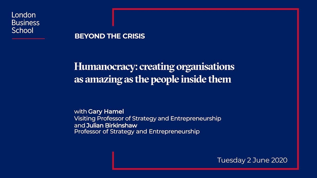 Humanocracy. A video with Gary Hamel and Julian Birkinshaw 7