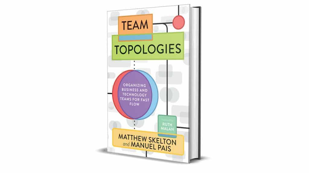 Book Review: Team Topologies by Matthew Skelton and Manuel Pais
