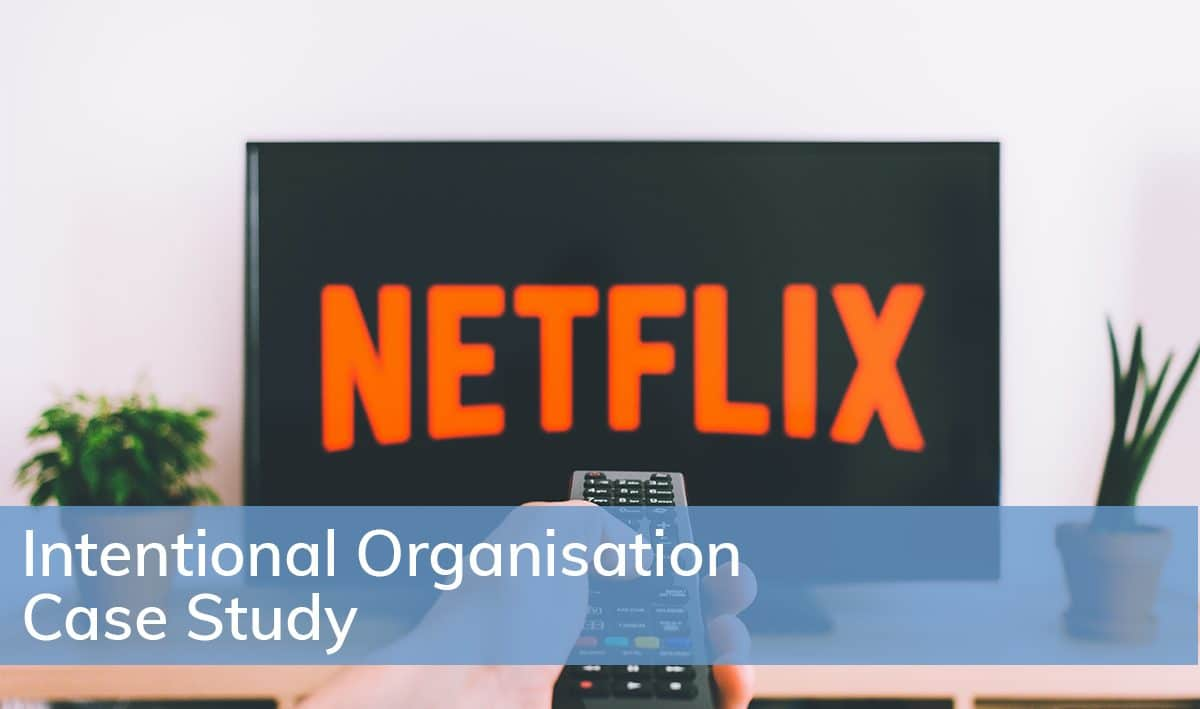 Intentional Organisation in Action: Netflix
