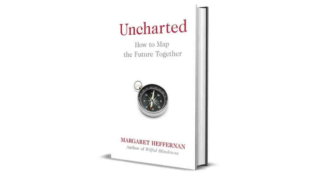 Book Review: Uncharted by Margaret Heffernan