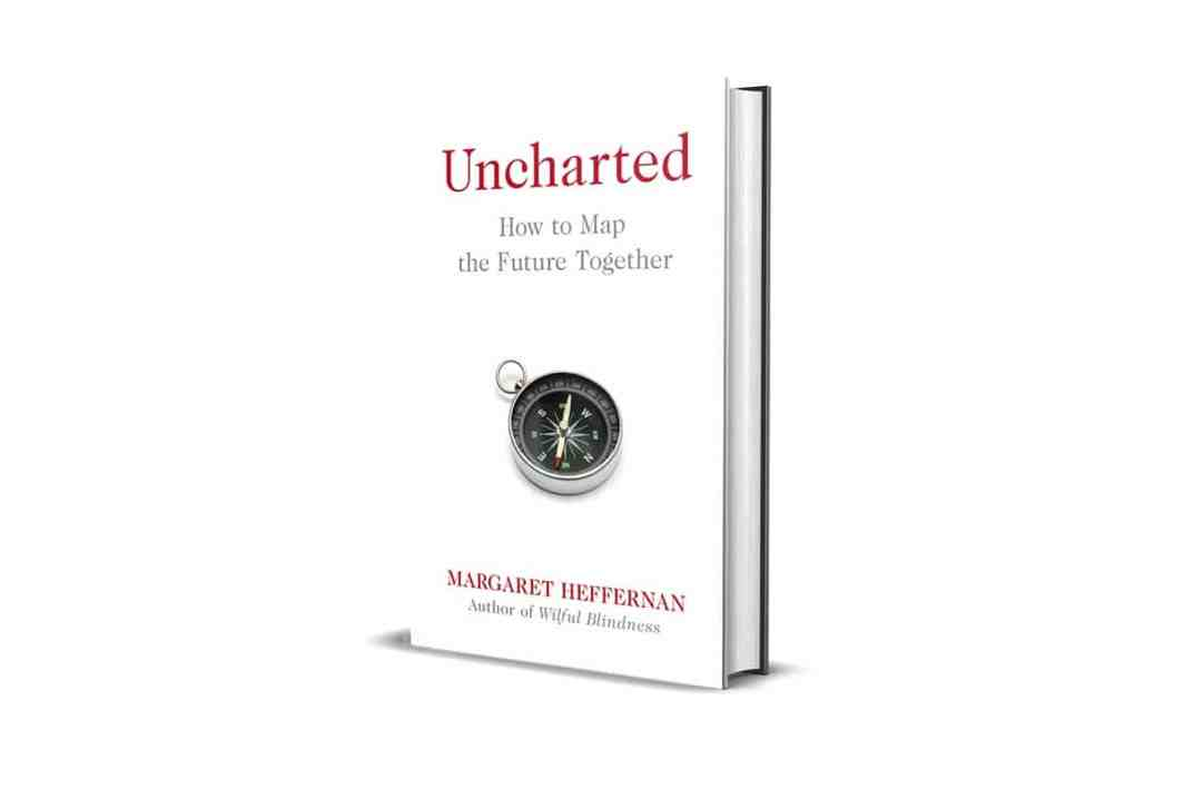 Book Review: Uncharted by Margaret Heffernan