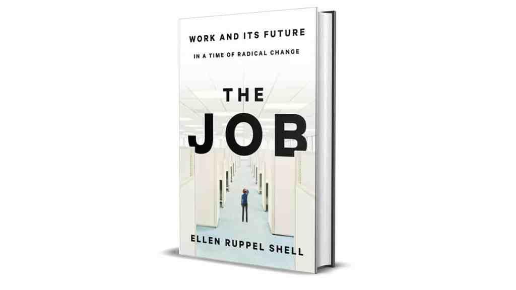 Book Review: The Job by Ellen Ruppel Shell