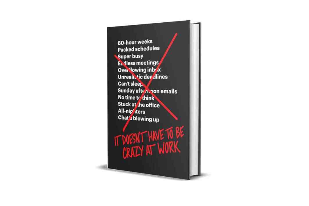 Book Review: It Doesn't Have to Be Crazy at Work by Jason Fried and David Heinemeier Hansson