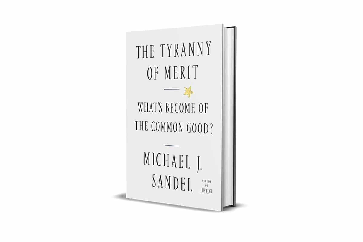 Book Review: The Tyranny of Merit by Michael J. Sandel