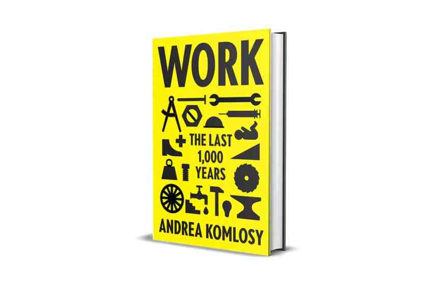 Book Review: Work: The Last 1,000 Years by Andrea Komlosy